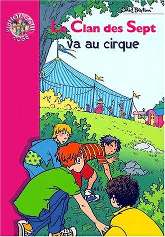 9782012004832: Le Clan des Sept va au cirque (Bibliothèque Rose)