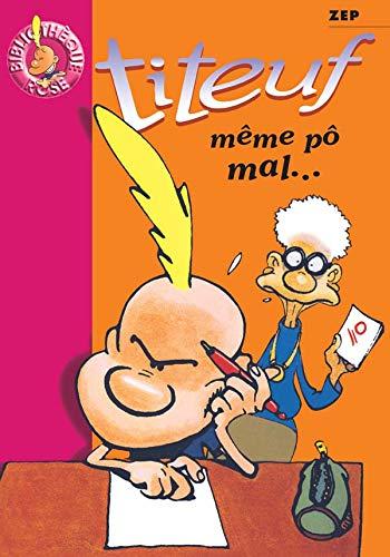 9782012005211: Titeuf 01 - meme po mal... (Bibliothèque Rose)