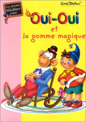 Oui-Oui et la gomme magique (2012006736) by Enid Blyton