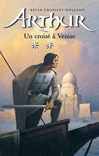 9782012007093: Arthur, tome 3 : Un croisé à Venise