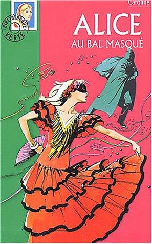9782012007765: Alice au bal masque (La Bibliothèque Verte)