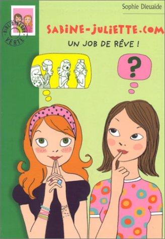 9782012008069: Sabine-Juliette.com : Un job de r�ve !