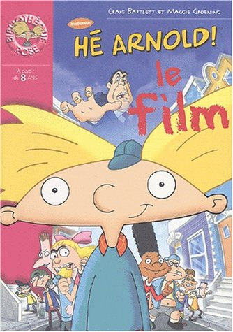 H? Arnold! le film: Bartlett, Craig, Groening,