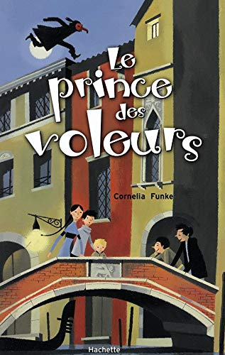Le Prince des voleurs (French Edition): Cornelia Funke