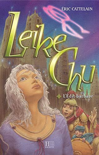 9782012009035: Leike Chu, Tome 1 : L'édit barbare