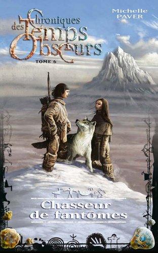 9782012009165: Chroniques des temps obscurs - Tome 6 - Chasseur de fant�mes