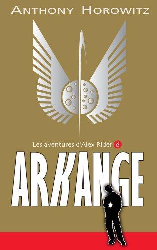 AVENTURES D'ALEX RIDER T06 (LES) : ARKANGE: HOROWITZ,ANTHONY
