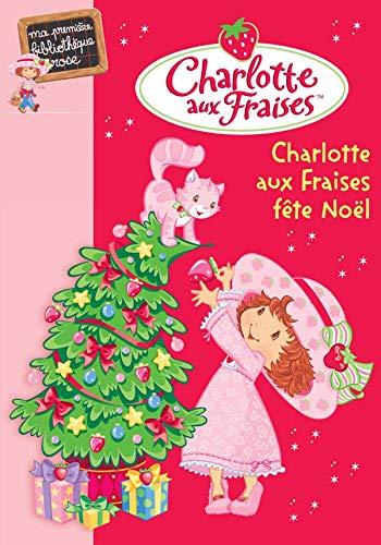 9782012010994: Charlotte aux Fraises, Tome 6 : Charlotte aux Fraises fête Noël
