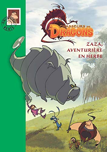 Chasseurs de Dragons, Tome 2 : Zaza,: Randol, Philippe and