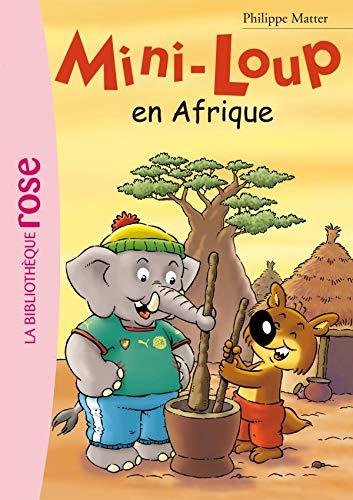MINI-LOUP T.12 : EN AFRIQUE: MATTER PHILIPPE