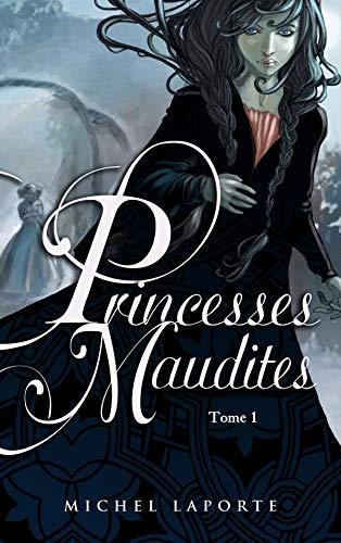 Princesses Maudites, Tome 1 : L'héritage de: Michel Laporte