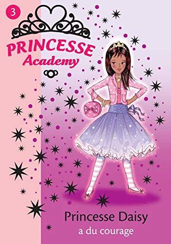 9782012012677: Princesse Academy, Tome 3 : Princesse Daisy a du courage