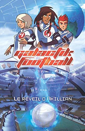 9782012013575: Galactik Football, Tome 1 : Le réveil d'Akillian