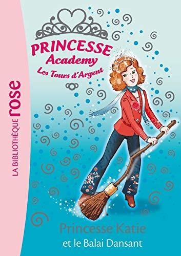Princesse Academy, Tome 8: Princesse Katie et le Balai Dansant (2012013813) by COLLECTIF