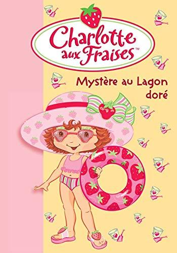9782012013971: Charlotte aux Fraises, Tome 9 : Myst�re au Lagon dor�