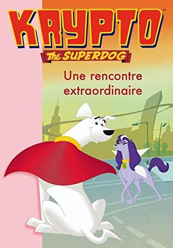 9782012015241: Krypto the superdog t.3 ; une rencontre extraordinaire