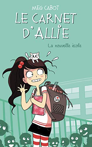 Le Carnet d'Allie - La nouvelle école (Le carnet d'Allie, 2) (French Edition) (9782012015661) by Cabot, Meg