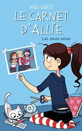 9782012015678: Le Carnet d'Allie - Tome 3 - Les vraies amies