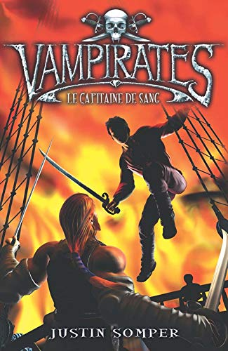 VAMPIRATES T03 : LE CAPITAINE DE SANG: SOMPER JUSTIN