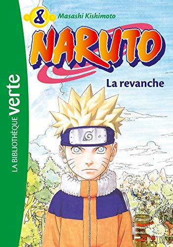 NARUTO T08 : LA REVANCHE: KISHIMOTO MASASHI