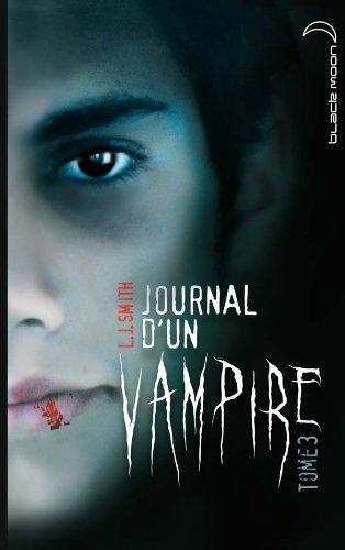 Journal D'un Vampire T3 Fl: Lisa-Jane Smith