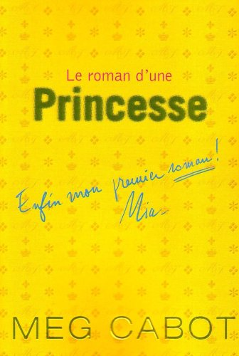 Le Roman d'une Princesse (French Edition) (201201819X) by Meg Cabot