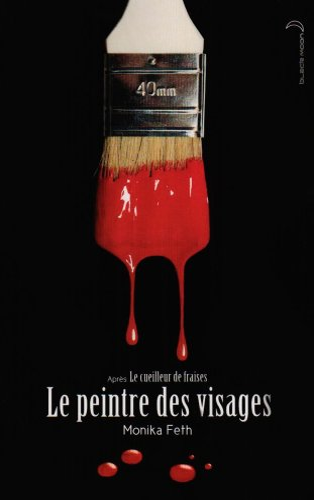 Le peintre des visages (French Edition): Monika Feth