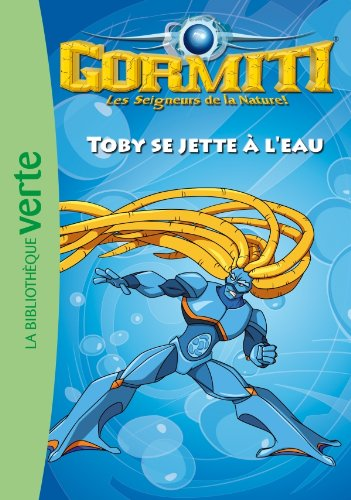 9782012020252: Gormiti, Tome 2 : Toby se jette à l'eau