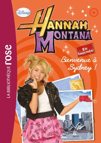 Hannah Montana 02 - Bienvenue ? Sydney !: Walt Disney
