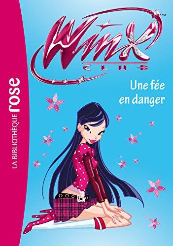 Winx Club, Tome 33: Une fée en danger: Hachette
