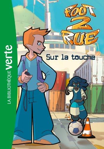9782012021938: Foot 2 Rue 32 - Sur la touche