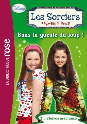 9782012023277: Les sorciers de Waverly Place 04 - Dans la gueule du loup !