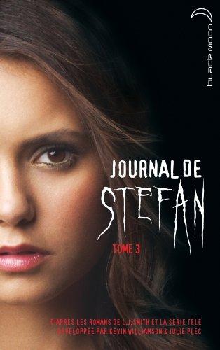 Journal de Stefan - Tome 3 -: Lisa Jane Smith