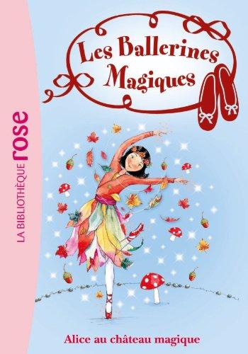Les Ballerines Magiques 15 - Alice et le château magique (2012023819) by Darcey Bussell, Janine Darcey, Natacha Godeau
