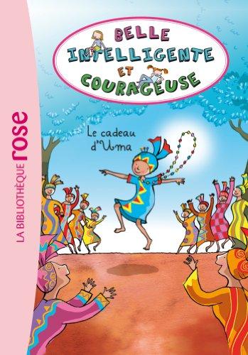 Belle, intelligente et courageuse 03 - Le: Beatrice Masini
