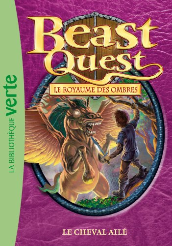9782012024243: Beast Quest 16/Le Royaume Des Ombres: Le Cheval Aile (French Edition)