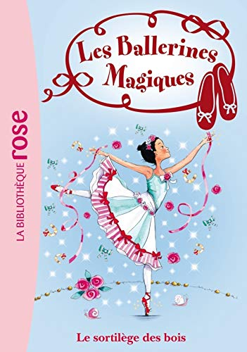 Les Ballerines Magiques 16 - Le sortilège des bois (2012024491) by Darcey Bussell