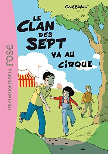 9782012025059: Le clan des sept, Tome 2 : Le Clan des Sept va au cirque (Bibliothèque Rose)