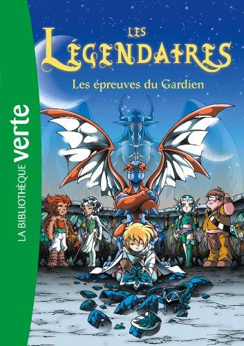 9782012025318: Les Legendaires 2/Les Epreuves Du Gardien/d'Apres Sobral (French Edition)