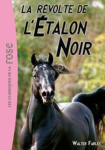 L'Etalon Noir, Tome 6: La révolte de l'Etalon Noir (9782012025707) by Walter Farley