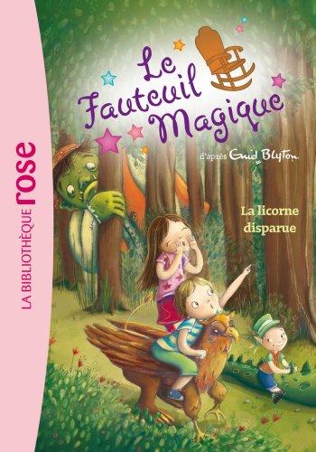 9782012026322: Le Fauteuil Magique 02 - La licorne disparue (Ma Première Bibliothèque Rose)