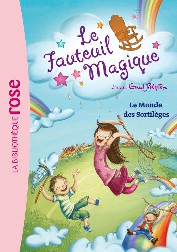 Le Fauteuil Magique 03 - Le Monde des Sortil?ges (French Edition): Blyton, Enid, Merland, V?ronique