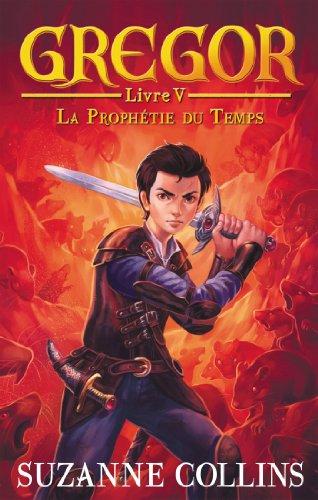 9782012026995: Gregor - Tome 5 - La Prophétie du Temps