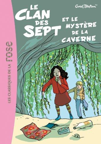 Le Clan des Sept 7 - Le Clan des Sept et le mystère de la caverne - Blyton, Enid