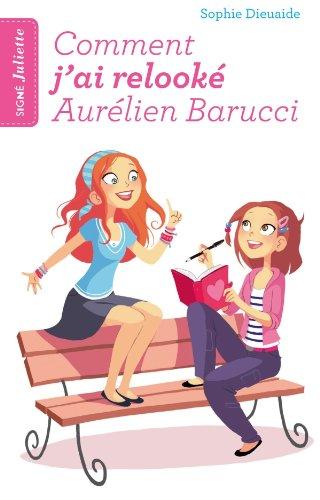 9782012029934: Comment j'ai relooké Aurélien Barucci