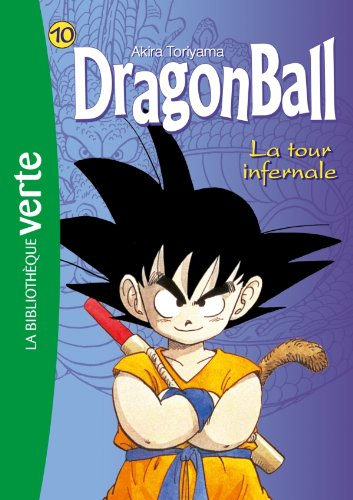 9782012030770: Dragon Ball 10 - La tour infernale (Bibliothèque Verte)