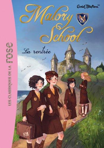Malory School 01 - La rentrée: Blyton, Enid