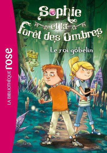 9782012031210: Sophie et la Forêt des Ombres 01 - Le roi gobelin