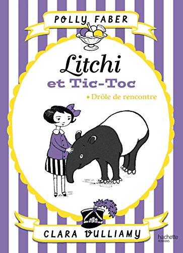 Litchi et Tic-toc - Drôle de rencontre: Polly Faber