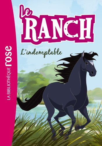 9782012035942: Le Ranch 03 - L'indomptable (Bibliothèque Rose)